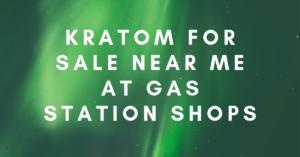 Kratom for sale near me