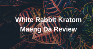 White Rabbit Kratom Maeng Da Review