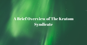 The Kratom Syndicate