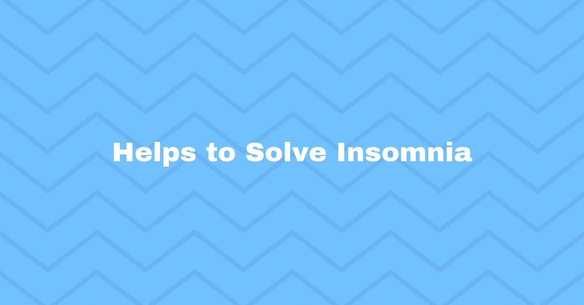 Helps to Solve Insomnia
