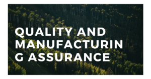 QUALITY AND MANUFACTURING ASSURANCE