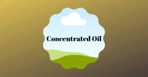 Concentrated Oil