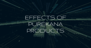 EFFECTS OF PUREKANA PRODUCTS