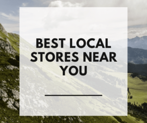 Best Local Stores Near You